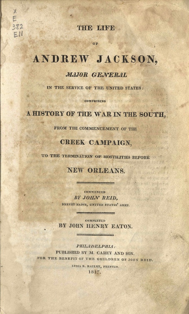 Eaton, The life of Andrew Jackson, major-general in the…, 1817