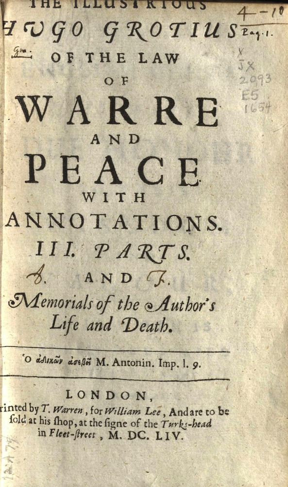 Grotius, The illustrious Hvgo Grotius Of the law of warre and peace…, 1654